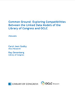 Common Ground: Exploring Compatibilities Between the Linked Data Models of the Library of Congress and OCLC