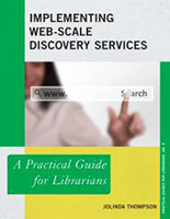 Implementing Web-Scale Discovery Services: A Practical Guide for Librarians