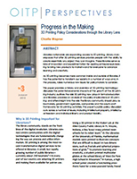 Progress in the Making: 3D Printing Policy Considerations through the Library Lens