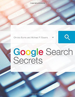 Google Search Secrets by Christa Burns and Michael P. Sauers
