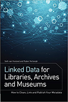 Linked Data for Libraries, Archives and Museums: How to Clean, Link and Publish your Metadata