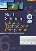 The Neal-Schuman Library Technology Companion: A Basic Guide for Library Staff, 6th Edition by John J. Burke